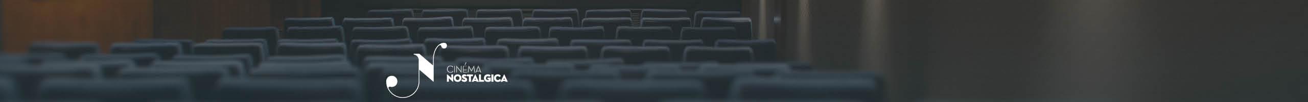 Cinéma Nostalgica