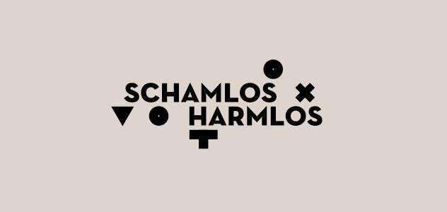 Schamlos Harmlos